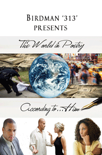 Birdman '313' Presents: The World in Poetry According to Him