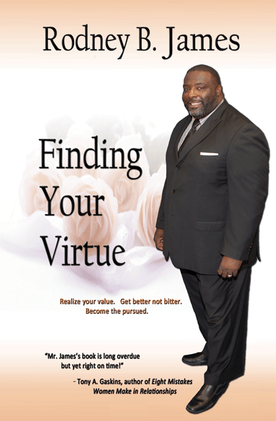 Finding Your Virtue by Rodney B. James