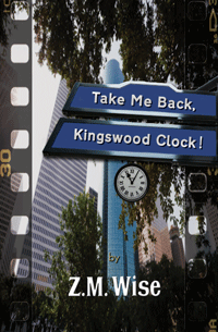Take Me Back, Kingswood Clock! by Z. M. Wise